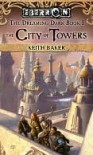 The City of Towers (Eberron: The Dreaming Dark, #1) - Keith Baker
