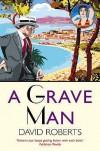 A Grave Man - David Roberts