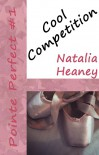 Cool Competition (Pointe Perfect #1) - Natalia Heaney