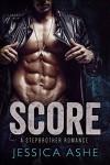 Score: A Stepbrother Romance - Jessica Ashe
