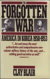 Forgotten War, The - Clay Blair Jr.