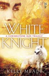 White Knight - Kelly Meade, Kelly Meding