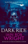 Dark Ride - Iain Rob Wright