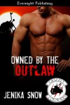 Owned by the Outlaw - Jenika Snow