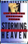 Storming Heaven: LSD and the American Dream - Jay Stevens