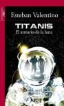 Titanis: El armario de la luna - Esteban Valentino