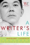 A Writer's Life: The Margaret Laurence Lectures - The Writers' The Writers' Trust of Canada