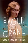 Eagle & Crane - Suzanne Rindell
