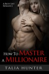 How To Master A Millionaire - Talia Hunter