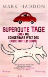 Supergute Tage oder die sonderbare Welt des Christopher Boone - Mark Haddon, Sabine Hübner