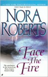 Face the Fire: Three Sisters Island Trilogy #3 - Nora Roberts