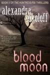 Blood Moon (The Huntress/FBI Thrillers) - Alexandra Sokoloff