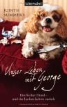 Unser Leben mit George: Ein frecher Hund - und das Lachen kehrte zurück - Judith Summers