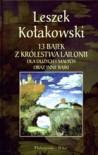 13 bajek z królestwa Lailonii dla dużych i małych oraz inne bajki - Leszek Kołakowski