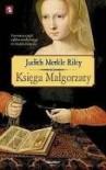 Księga Małgorzaty - Ewa Pankiewicz, Judith Merkle Riley