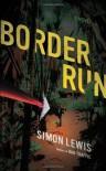 Border Run: A Novel - Simon Lewis