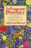 The Fragrant Pharmacy - Valerie Ann Worwood