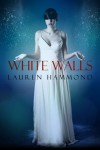 White Walls (The Asylum Trilogy) - Lauren Hammond, Editing Services,  PWL