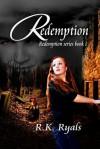 Redemption (Redemption, #1) - R.K. Ryals,  Melanie Bruce
