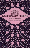 Mary Thomas's Book of Knitting Patterns - Mary Thomas