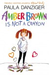 Amber Brown Is Not A Crayon - Paula Danziger, Tony Ross