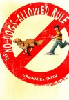 The No-Dogs-Allowed Rule - Kashmira Sheth, Carl Pearce