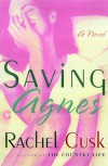 Saving Agnes - Rachel Cusk