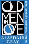 Old Men in Love - Alasdair Gray