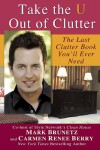Take the U out of Clutter - Mark Brunetz, Carmen Renee Berry