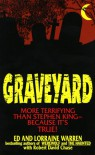 Graveyard: More Terrifying Than Stephen King - Because It's True! - Ed Warren, Lorraine Warren, Robert David Chase
