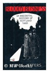 Bloody Business: An Anecdotal History of Scotland Yard - H. P. Jeffers