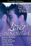 Lover Unexpected: Manlove Edition - 'Rebecca Brochu',  'K. Williams',  'Penelope Rivers',  'Shawn  Lane',  'Giselle Renarde',  'Chrissie Lee',  'Sean Michael',  'Alex Bowman',  'Xondra Day',  'Erin M. Leaf'
