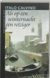 Als op een winternacht een reiziger - Italo Calvino, Henny Vlot