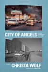 City of Angels; or, The Overcoat of Dr. Freud: A Novel - Christa Wolf, Damion Searls