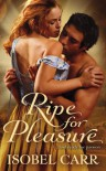Ripe for Pleasure - Isobel Carr