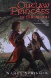 Outlaw Princess of Sherwood  - Nancy Springer