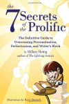 The 7 Secrets of the Prolific: The Definitive Guide to Overcoming Procrastination, Perfectionism, and Writer's Block - Hillary Rettig