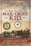 Mail-Order Kid: An Orphan Train Rider's Story - Marilyn June Coffey