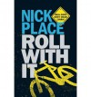 Roll with it - Nick Place