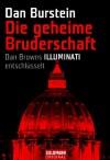 """Die geheime Bruderschaft : Dan Browns """"Illuminati"""" entschlüssel - Dan Burstein, Arne J. de Keijzer"""