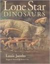 Lone Star Dinosaurs - Louis Jacobs,  Karen Carr