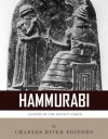 Legends of the Ancient World: The Life and Legacy of Hammurabi - Charles River Editors
