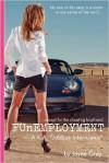 FUnEMPLOYMENT: A. K. A. 'Jobbus Interruptus' - Jayne Grey,  Robert Fulton (Editor),  Shaun Bengtson (Editor),  Jeremy Center (Photographer)