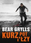 "Kurz, pot i łzy - Edward Michael ""Bear"" Grylls"