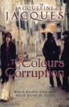 The Colours of Corruption - Jacqueline Jacques