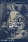 The Book of Ezekiel, Chapters 1-24 - Daniel I. Block
