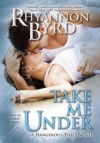Take Me Under (Dangerous Tides, #1) - Rhyannon Byrd