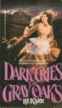 Dark Cries of Gray Oaks - Lee Karr;aka Leona Karr