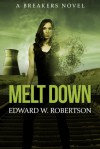 Melt Down - Edward W. Robertson