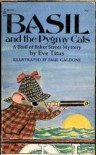 Basil and the Pygmy Cats: A Basil of Baker Street Mystery - Eve Titus